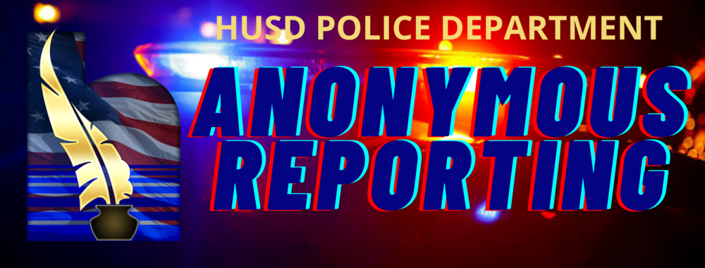 HUSD Police Department Anonymous Reporting