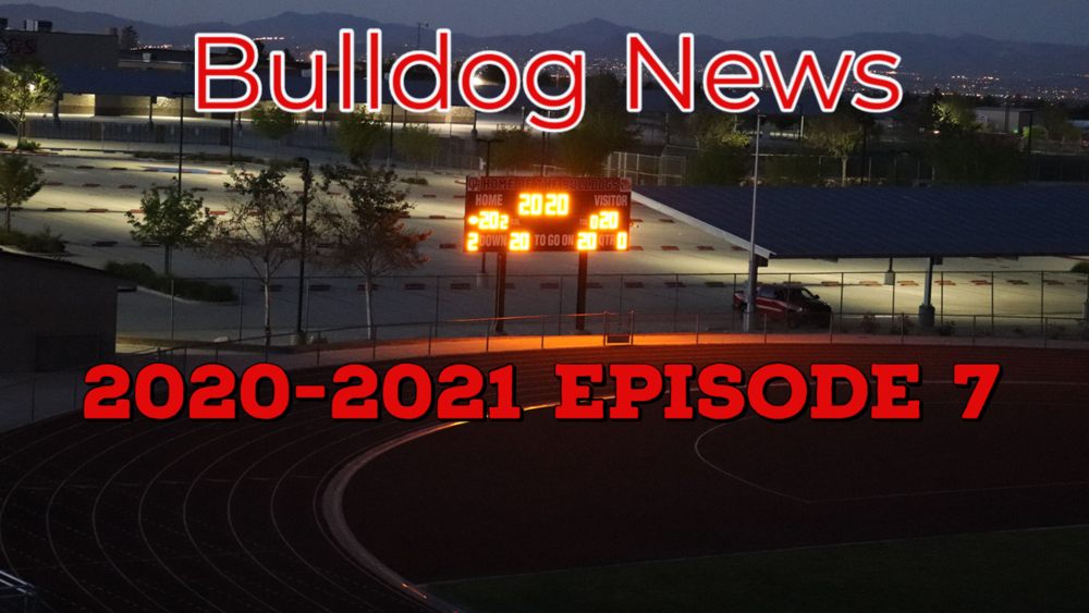 Bulldog News: Episode 7, 2020-2021