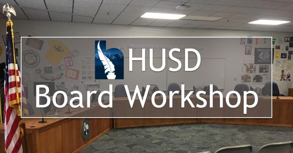HUSD Board Workshop - February 19, 2019