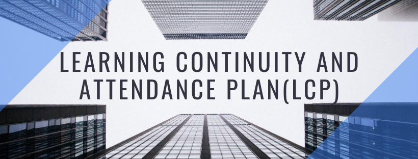 Learning Continuity and Attendance Plan (LCP)