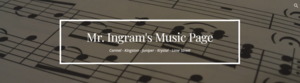 Mr. Ingram's Music Page