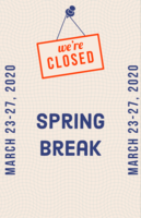 Closed for Spring Break Reminder