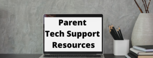 Parent Tech Support Resources
