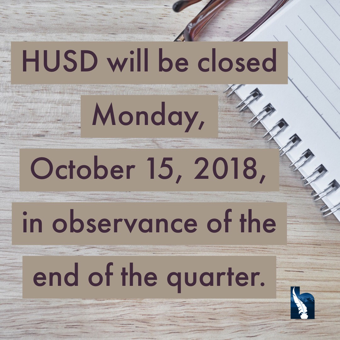 HUSD closed Oct 15, 2018
