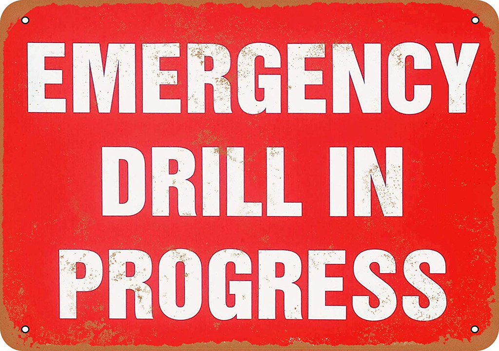 Emergency drill sign
